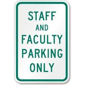 Staff & Faculty Parking Only High Intensity Grade Sign, 18