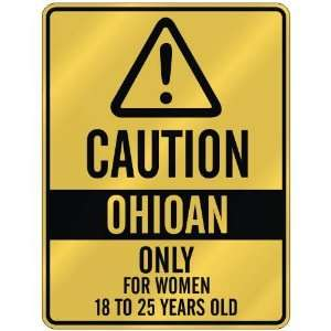 CAUTION  OHIOAN ONLY FOR WOMEN 18 TO 25 YEARS OLD  PARKING SIGN