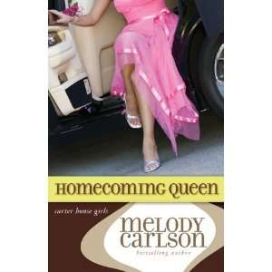 Homecoming Queen (Carter House Girls, Book 3) Author   Author  Books