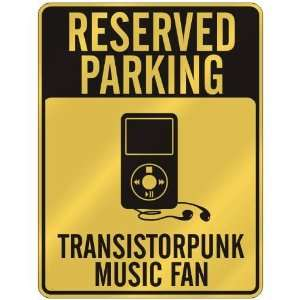 RESERVED PARKING  TRANSISTORPUNK MUSIC FAN  PARKING SIGN