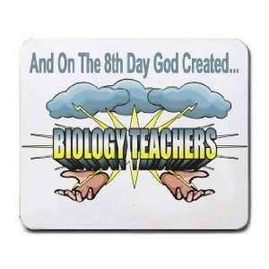 And On The 8th Day God Created BIOLOGY TEACHERS Mousepad